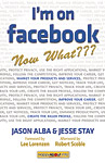 I'm On Facebook -- Now What???